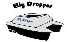 Big Dropper